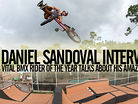 Daniel Sandoval: The Vital BMX Interview